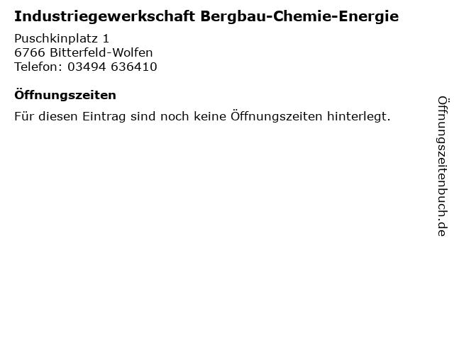 Industriegewerkschaft Bergbau-Chemie-Energie in Bitterfeld-Wolfen: Adresse und Öffnungszeiten
