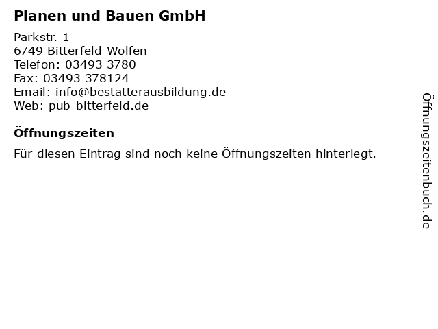 Planen und Bauen GmbH in Bitterfeld-Wolfen: Adresse und Öffnungszeiten