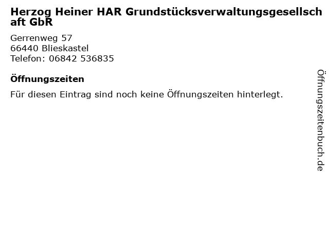 Herzog Heiner HAR Grundstücksverwaltungsgesellschaft GbR in Blieskastel: Adresse und Öffnungszeiten