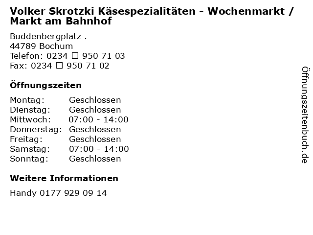 Volker Skrotzki Käsespezialitäten - Wochenmarkt / Markt am Bahnhof in Bochum: Adresse und Öffnungszeiten