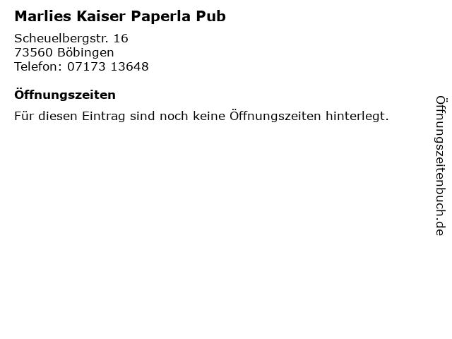 Marlies Kaiser Paperla Pub in Böbingen: Adresse und Öffnungszeiten
