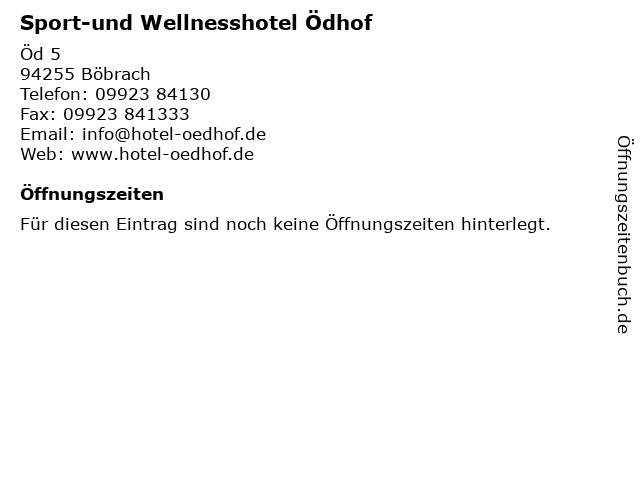 Sport-und Wellnesshotel Ödhof in Böbrach: Adresse und Öffnungszeiten