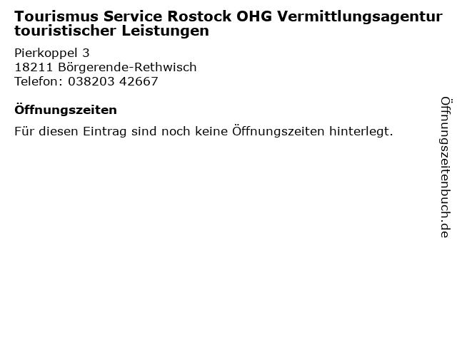 Tourismus Service Rostock OHG Vermittlungsagentur touristischer Leistungen in Börgerende-Rethwisch: Adresse und Öffnungszeiten