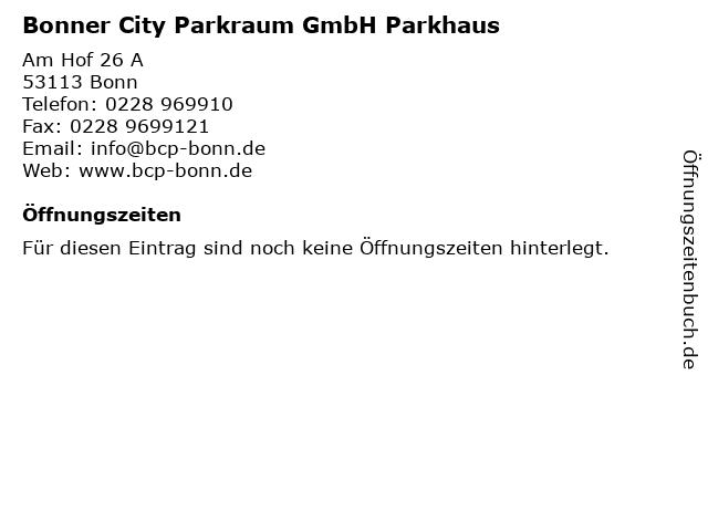 ᐅ Offnungszeiten Bonner City Parkraum Gmbh Parkhaus Am Hof 26 A