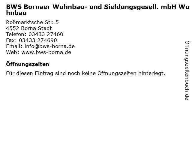 BWS Bornaer Wohnbau- und Sieldungsgesell. mbH Wohnbau in Borna Stadt: Adresse und Öffnungszeiten