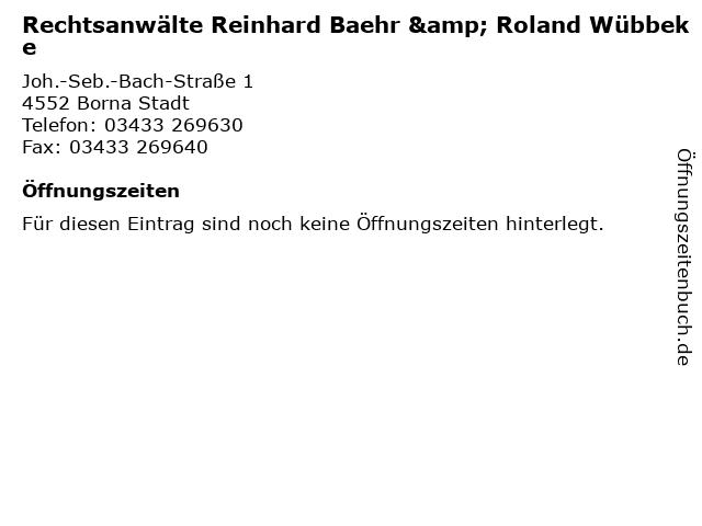 Rechtsanwälte Reinhard Baehr & Roland Wübbeke in Borna Stadt: Adresse und Öffnungszeiten