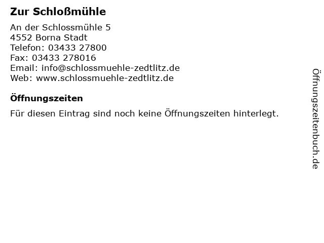 Zur Schloßmühle in Borna Stadt: Adresse und Öffnungszeiten