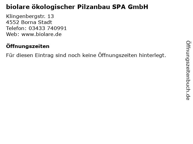 biolare ökologischer Pilzanbau SPA GmbH in Borna Stadt: Adresse und Öffnungszeiten