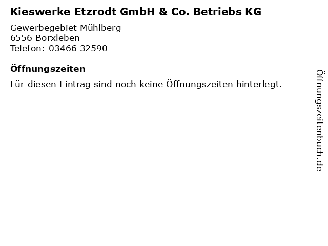 Kieswerke Etzrodt GmbH & Co. Betriebs KG in Borxleben: Adresse und Öffnungszeiten