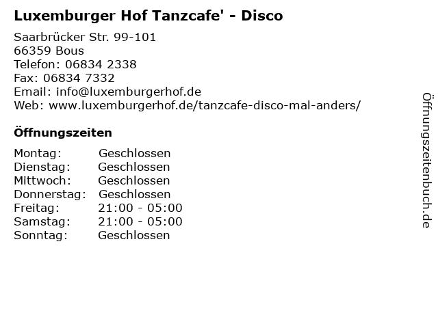 Luxemburger Hof Tanzcafe' - Disco in Bous: Adresse und Öffnungszeiten