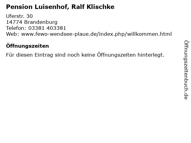 Pension Luisenhof, Ralf Klischke in Brandenburg: Adresse und Öffnungszeiten