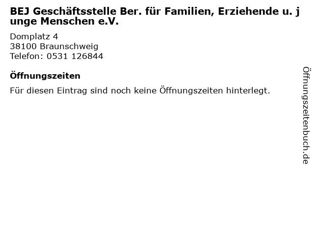 BEJ Geschäftsstelle Ber. für Familien, Erziehende u. junge Menschen e.V. in Braunschweig: Adresse und Öffnungszeiten
