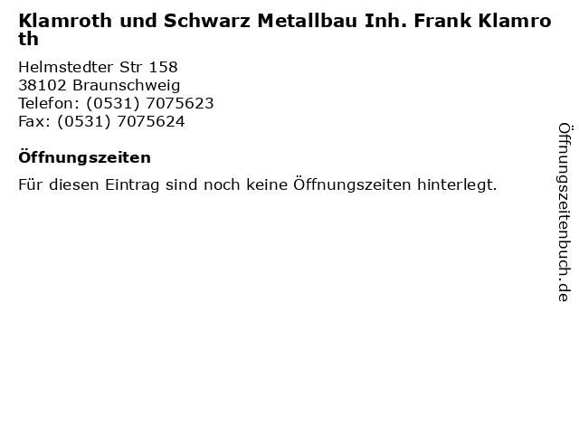 Klamroth und Schwarz Metallbau Inh. Frank Klamroth in Braunschweig: Adresse und Öffnungszeiten