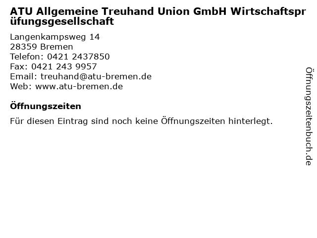 ATU Allgemeine Treuhand Union GmbH Wirtschaftsprüfungsgesellschaft in Bremen: Adresse und Öffnungszeiten
