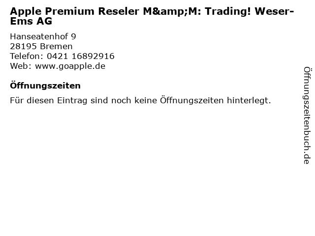 Apple Premium Reseler M&M: Trading! Weser-Ems AG in Bremen: Adresse und Öffnungszeiten