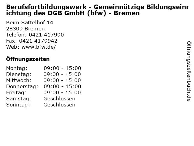 Berufsfortbildungswerk - Gemeinnützige Bildungseinrichtung des DGB GmbH (bfw) - Bremen in Bremen: Adresse und Öffnungszeiten