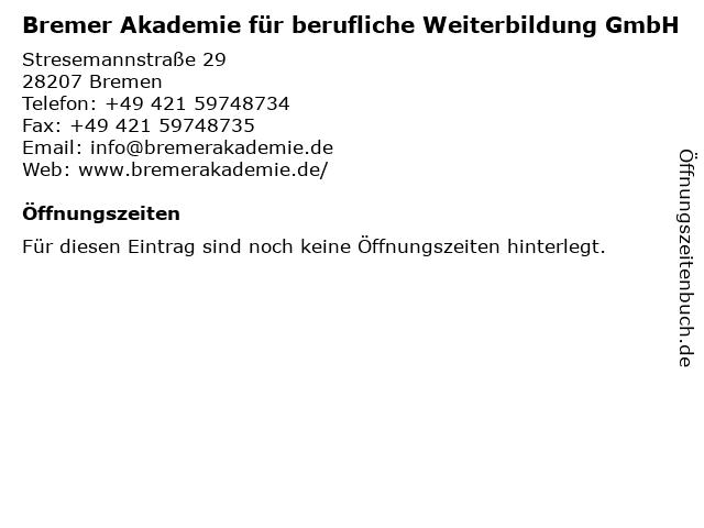 Bremer Akademie für berufliche Weiterbildung GmbH in Bremen: Adresse und Öffnungszeiten