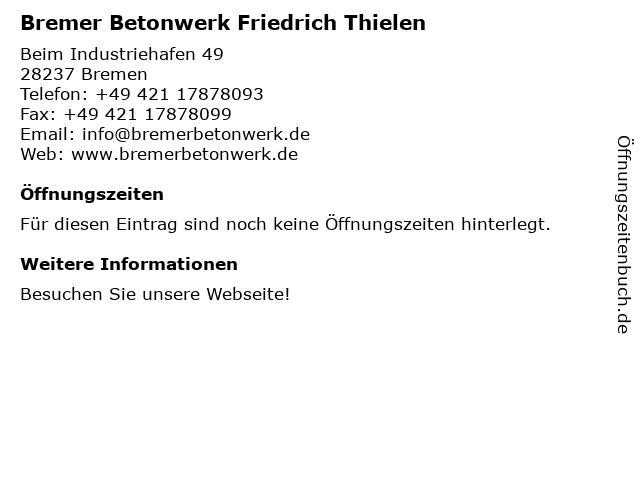 Bremer Betonwerk Friedrich Thielen - Verwaltung in Bremen: Adresse und Öffnungszeiten