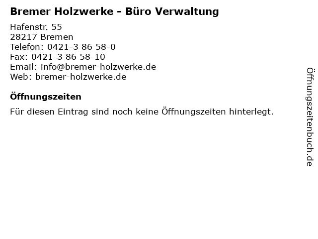 Bremer Holzwerke - Büro Verwaltung in Bremen: Adresse und Öffnungszeiten