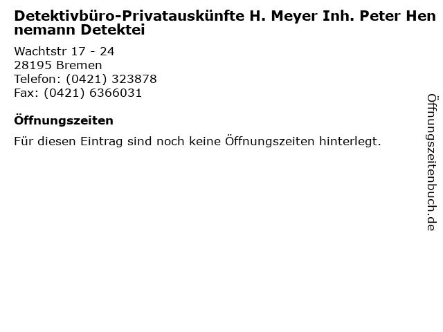 Detektivbüro-Privatauskünfte H. Meyer Inh. Peter Hennemann Detektei in Bremen: Adresse und Öffnungszeiten