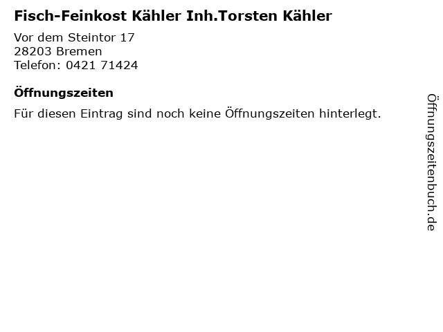Fisch-Feinkost Kähler Inh.Torsten Kähler in Bremen: Adresse und Öffnungszeiten