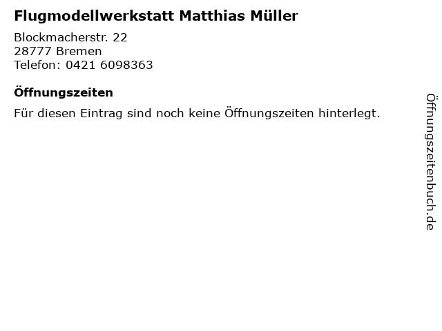 Flugmodellwerkstatt Matthias Müller in Bremen: Adresse und Öffnungszeiten