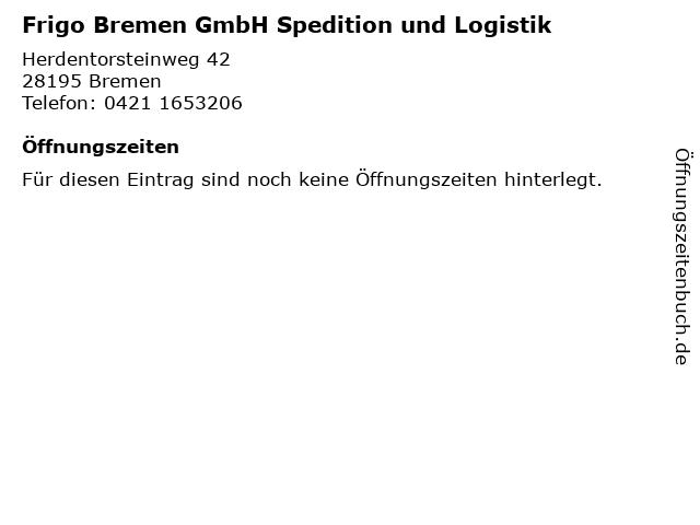 Frigo Bremen GmbH Spedition und Logistik in Bremen: Adresse und Öffnungszeiten
