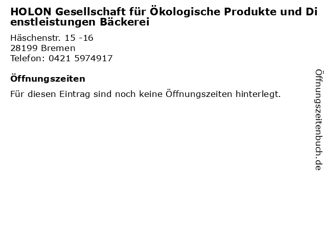 HOLON Gesellschaft für Ökologische Produkte und Dienstleistungen Bäckerei in Bremen: Adresse und Öffnungszeiten