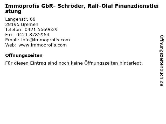 Immoprofis GbR- Schröder, Ralf-Olaf Finanzdienstleistung in Bremen: Adresse und Öffnungszeiten