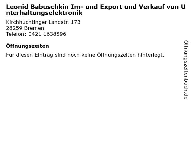 Leonid Babuschkin Im- und Export und Verkauf von Unterhaltungselektronik in Bremen: Adresse und Öffnungszeiten
