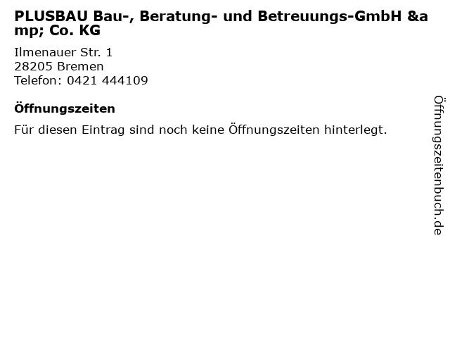 PLUSBAU Bau-, Beratung- und Betreuungs-GmbH & Co. KG in Bremen: Adresse und Öffnungszeiten