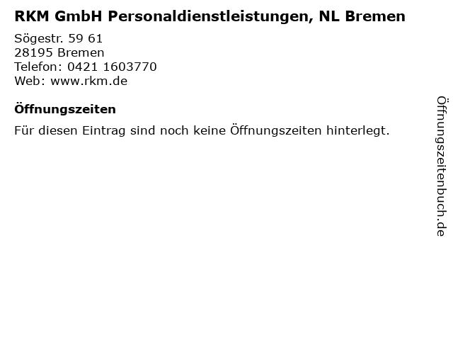 RKM GmbH Personaldienstleistungen, NL Bremen in Bremen: Adresse und Öffnungszeiten
