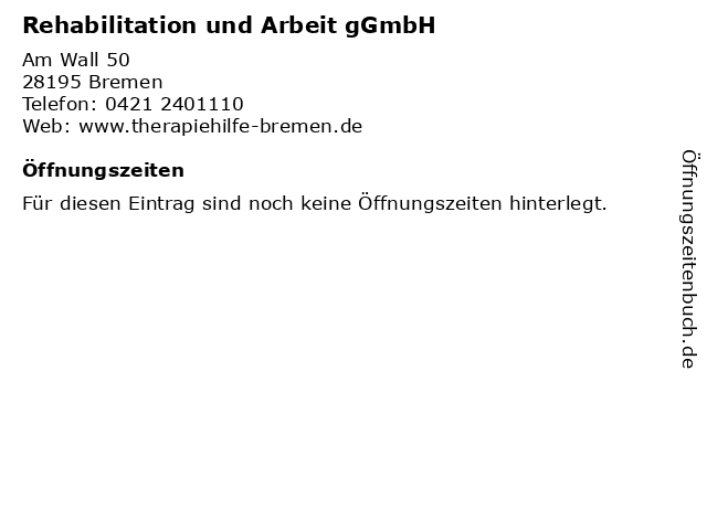 Rehabilitation und Arbeit gGmbH in Bremen: Adresse und Öffnungszeiten
