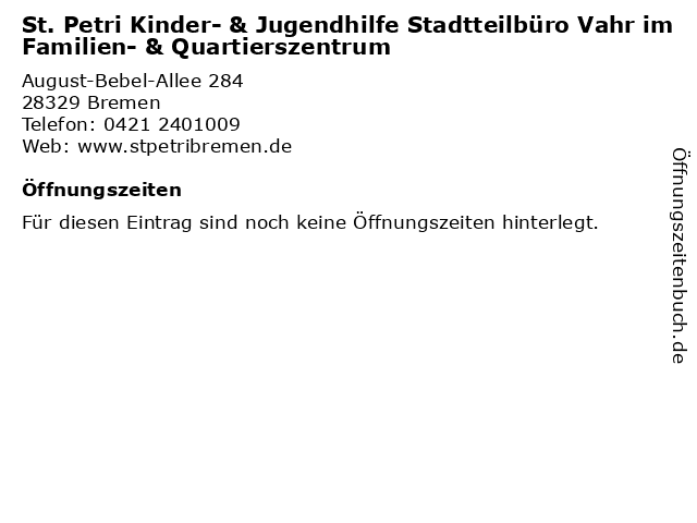 St. Petri Kinder- & Jugendhilfe Stadtteilbüro Vahr im Familien- & Quartierszentrum in Bremen: Adresse und Öffnungszeiten