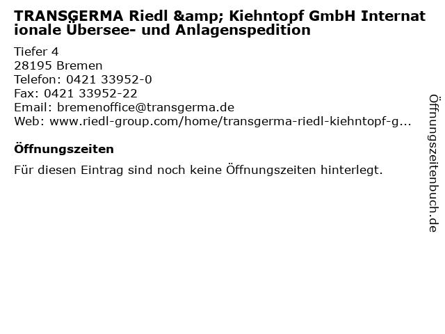 TRANSGERMA Riedl & Kiehntopf GmbH Internationale Übersee- und Anlagenspedition in Bremen: Adresse und Öffnungszeiten