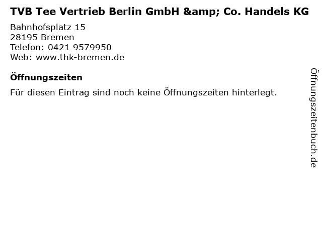 TVB Tee Vertrieb Berlin GmbH & Co. Handels KG in Bremen: Adresse und Öffnungszeiten