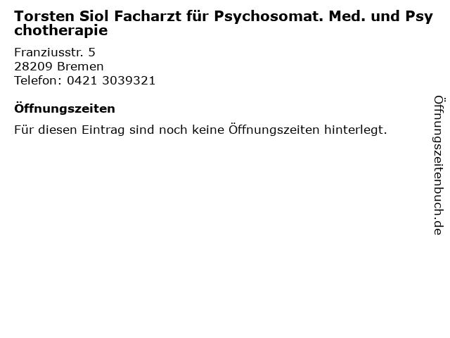 Torsten Siol Facharzt für Psychosomat. Med. und Psychotherapie in Bremen: Adresse und Öffnungszeiten