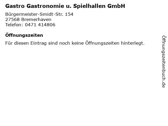 Gastro Gastronomie u. Spielhallen GmbH in Bremerhaven: Adresse und Öffnungszeiten