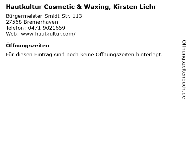 Hautkultur Cosmetic & Waxing, Kirsten Liehr in Bremerhaven: Adresse und Öffnungszeiten
