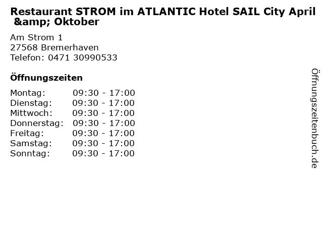 Restaurant STROM im ATLANTIC Hotel SAIL City April & Oktober in Bremerhaven: Adresse und Öffnungszeiten