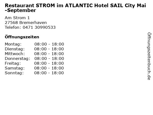 Restaurant STROM im ATLANTIC Hotel SAIL City Mai-September in Bremerhaven: Adresse und Öffnungszeiten