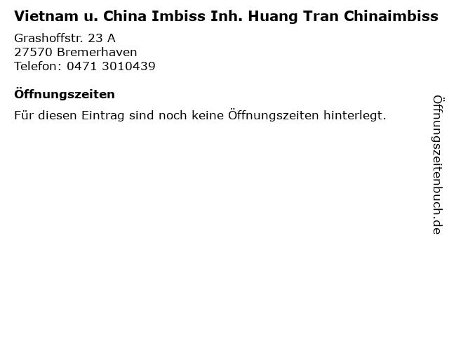 Vietnam u. China Imbiss Inh. Huang Tran Chinaimbiss in Bremerhaven: Adresse und Öffnungszeiten