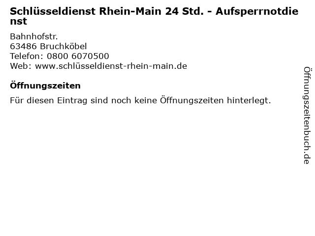 Schlüsseldienst Rhein-Main 24 Std. - Aufsperrnotdienst in Bruchköbel: Adresse und Öffnungszeiten