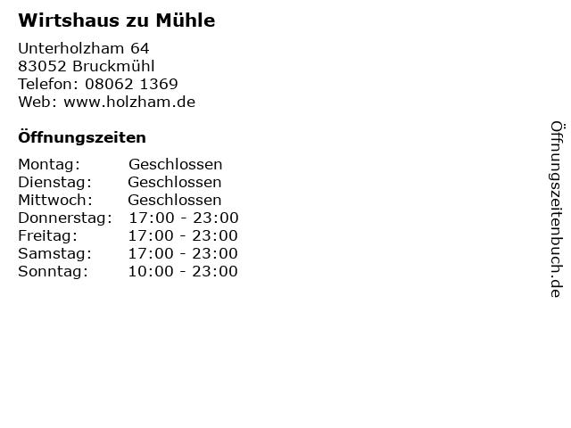 Á… Offnungszeiten Wirtshaus Zu Muhle Unterholzham 64 In Bruckmuhl
