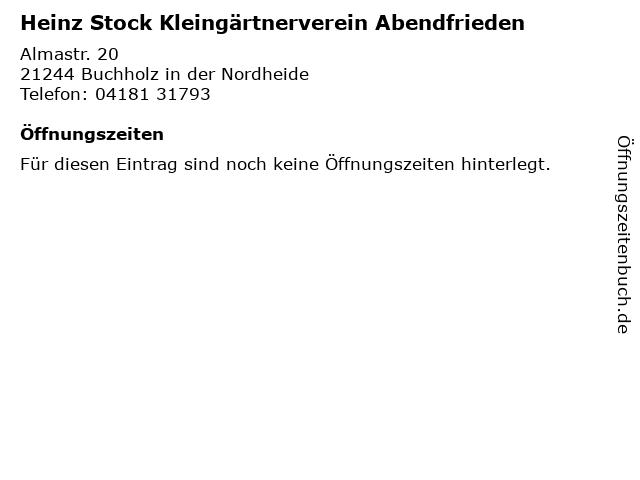 Heinz Stock Kleingärtnerverein Abendfrieden in Buchholz in der Nordheide: Adresse und Öffnungszeiten