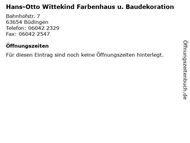 Hans-Otto Wittekind Farbenhaus u. Baudekoration in Büdingen: Adresse und Öffnungszeiten