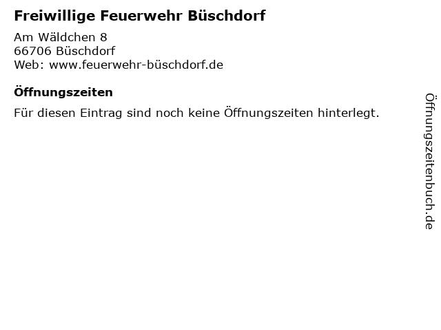Freiwillige Feuerwehr Büschdorf in Büschdorf: Adresse und Öffnungszeiten