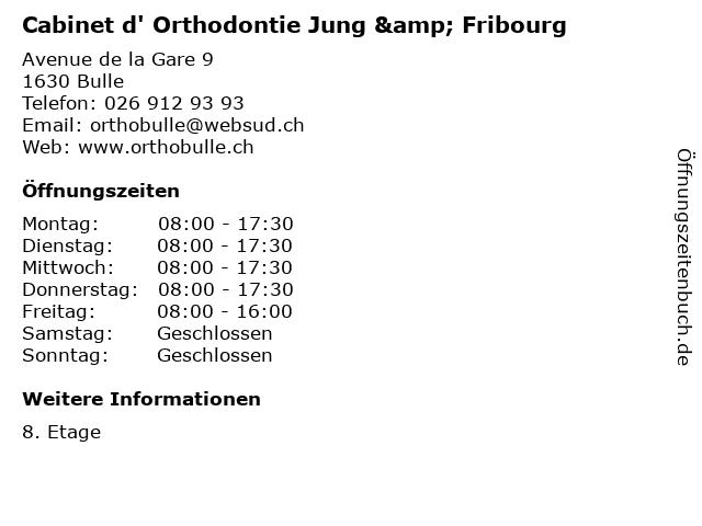 Cabinet d' Orthodontie Jung & Fribourg in Bulle: Adresse und Öffnungszeiten
