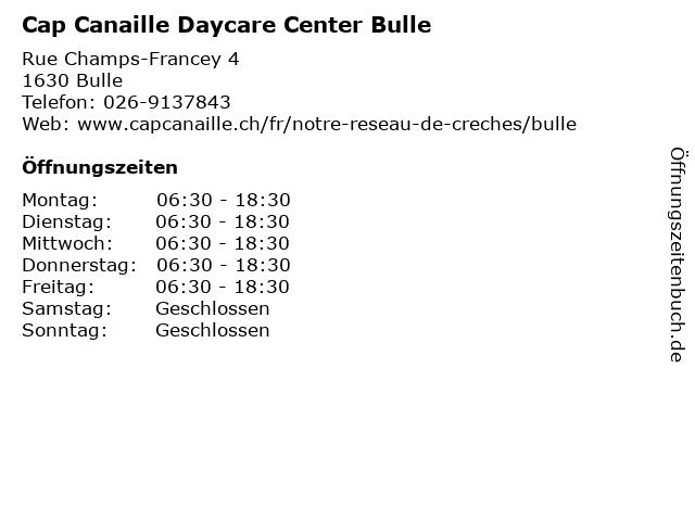 Cap Canaille Daycare Center Bulle in Bulle: Adresse und Öffnungszeiten