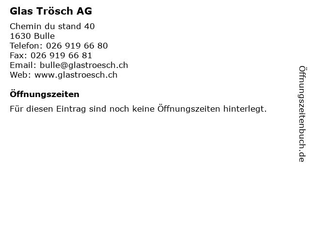Glas Trösch AG in Bulle: Adresse und Öffnungszeiten